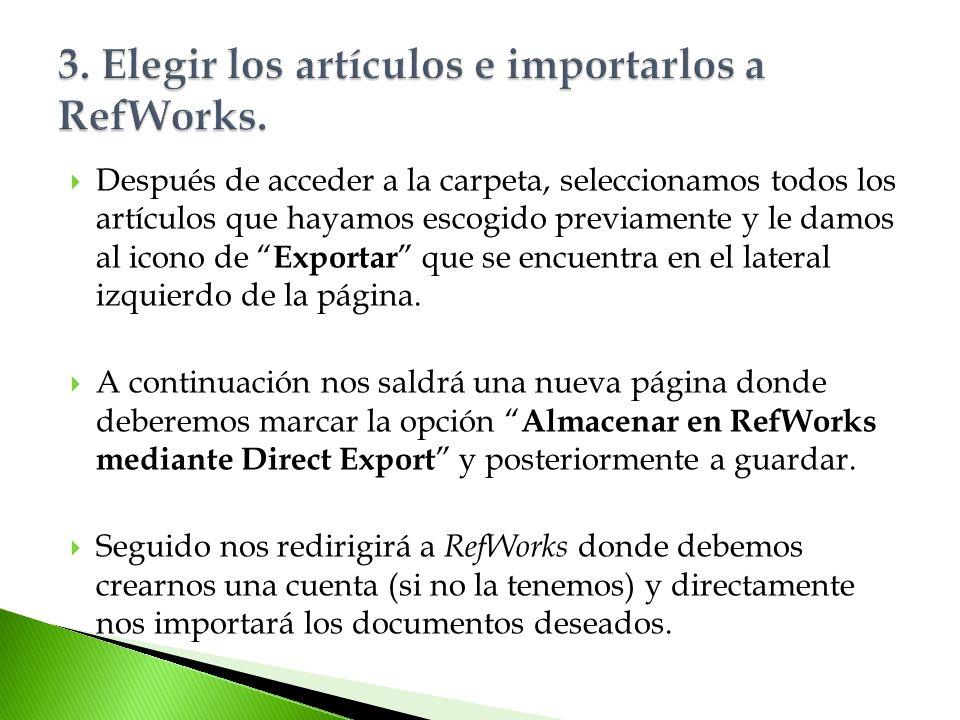 Después de acceder a la carpeta, seleccionamos todos los artículos que hayamos escogido previamente y le damos al icono de Exportar que se encuentra en el lateral izquierdo de la página.