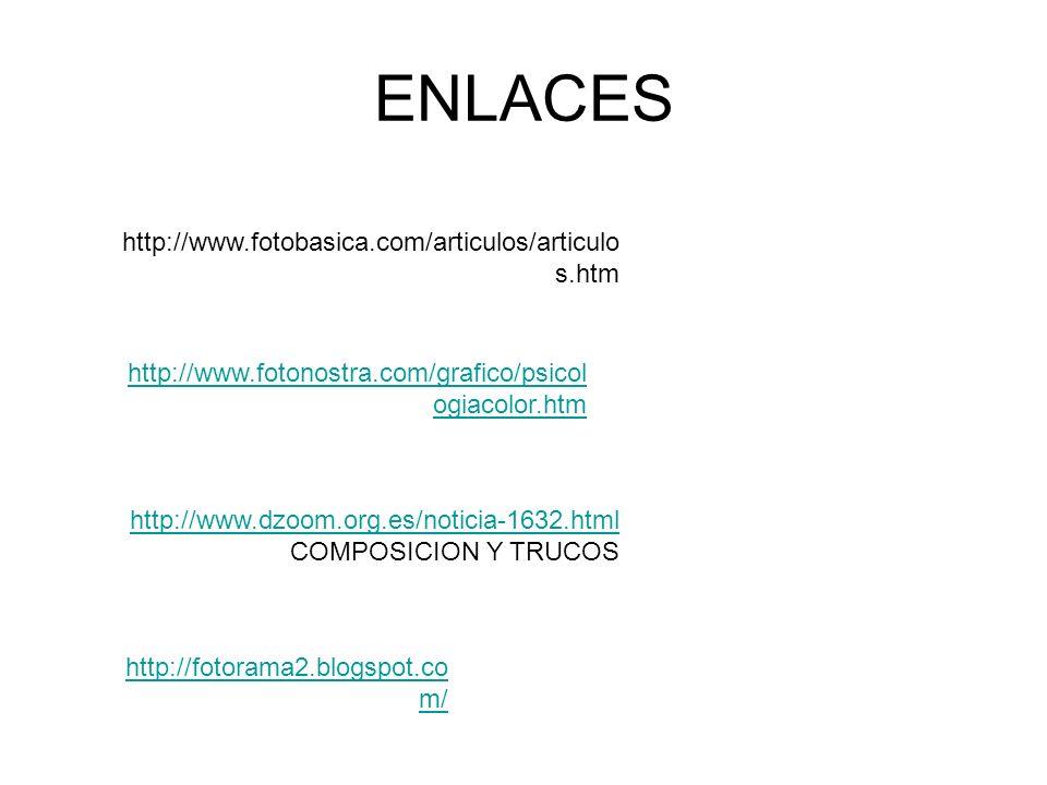 ENLACES http://www.fotobasica.com/articulos/articulo s.htm http://www.dzoom.org.es/noticia-1632.html http://www.dzoom.org.es/noticia-1632.html COMPOSI