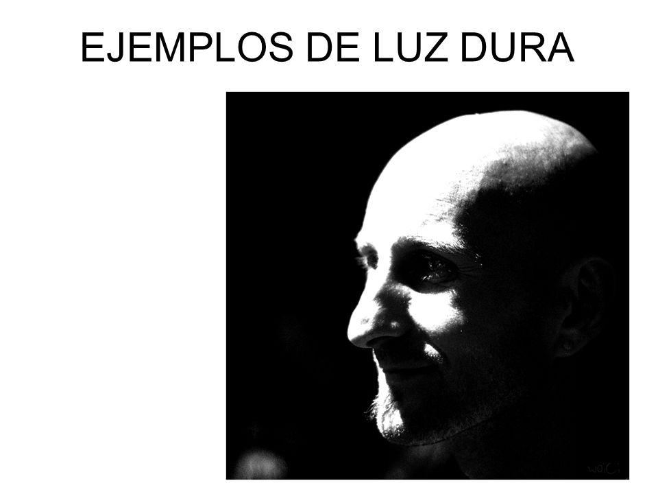 EJEMPLOS DE LUZ DURA