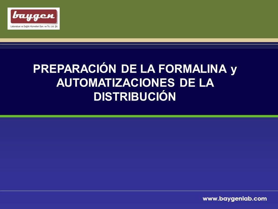 www.baygenlab.com PREPARACIÓN DE LA FORMALINA y AUTOMATIZACIONES DE LA DISTRIBUCIÓN