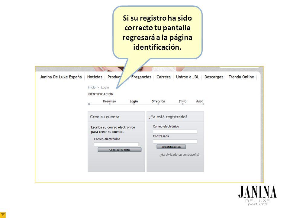 Si su registro ha sido correcto tu pantalla regresará a la página identificación.