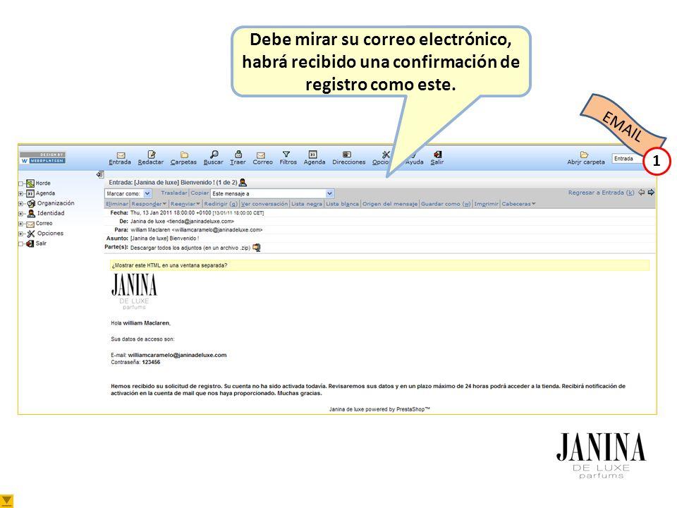 EMAIL Debe mirar su correo electrónico, habrá recibido una confirmación de registro como este. 1