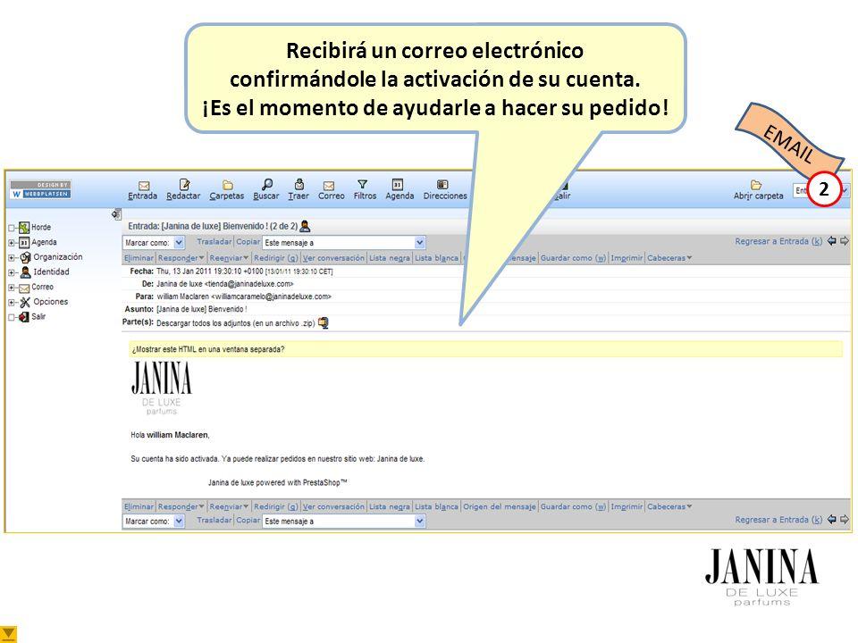EMAIL Recibirá un correo electrónico confirmándole la activación de su cuenta.