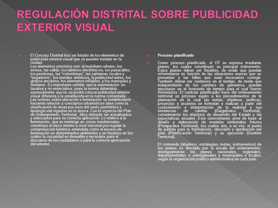 El Concejo Distrital hizo un listado de los elementos de publicidad exterior visual que se pueden instalar en la ciudad. Los elementos previstos son: