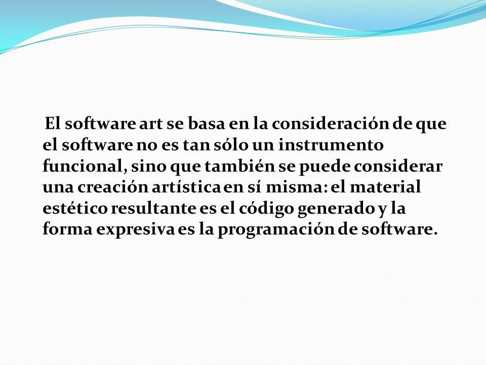 Net art Es la forma de creación artística no puede existir sin Internet, puesto que juega con sus particularidades técnicas, sus protocolos, el software y el hardware que interviene.