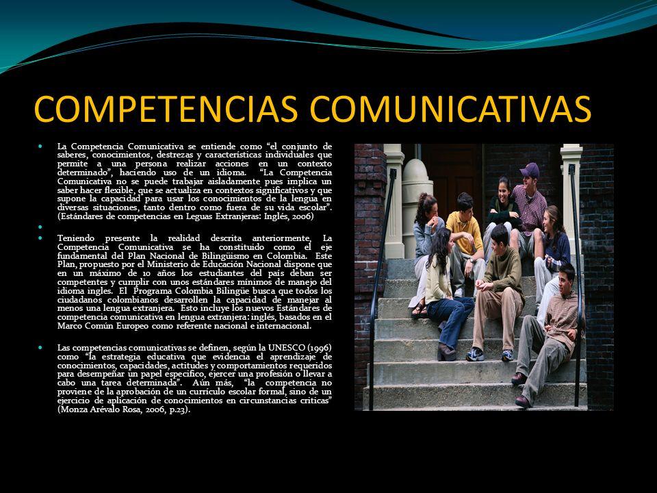 COMPETENCIAS COMUNICATIVAS La Competencia Comunicativa se entiende como el conjunto de saberes, conocimientos, destrezas y características individuale