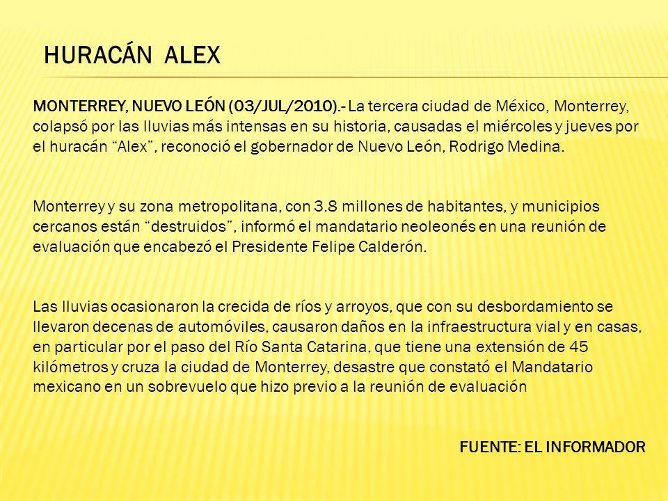 HURACÁN ALEX MONTERREY, NUEVO LEÓN (03/JUL/2010).- La tercera ciudad de México, Monterrey, colapsó por las lluvias más intensas en su historia, causad