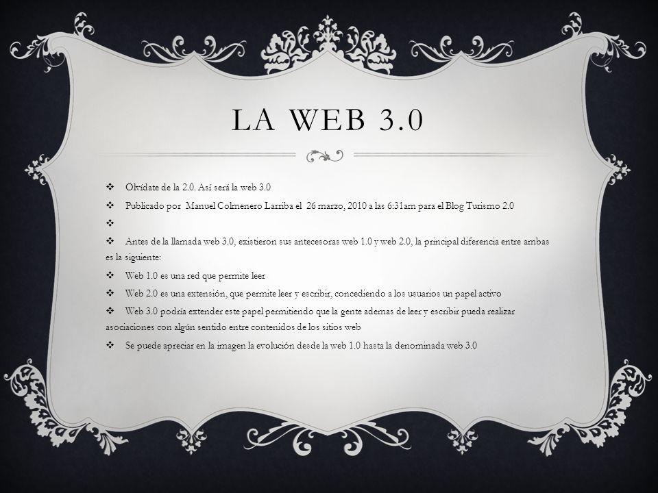 LA WEB 3.0 Olvídate de la 2.0.