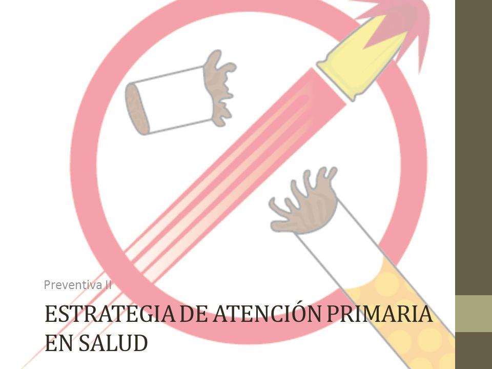 ESTRATEGIA DE ATENCIÓN PRIMARIA EN SALUD Preventiva II