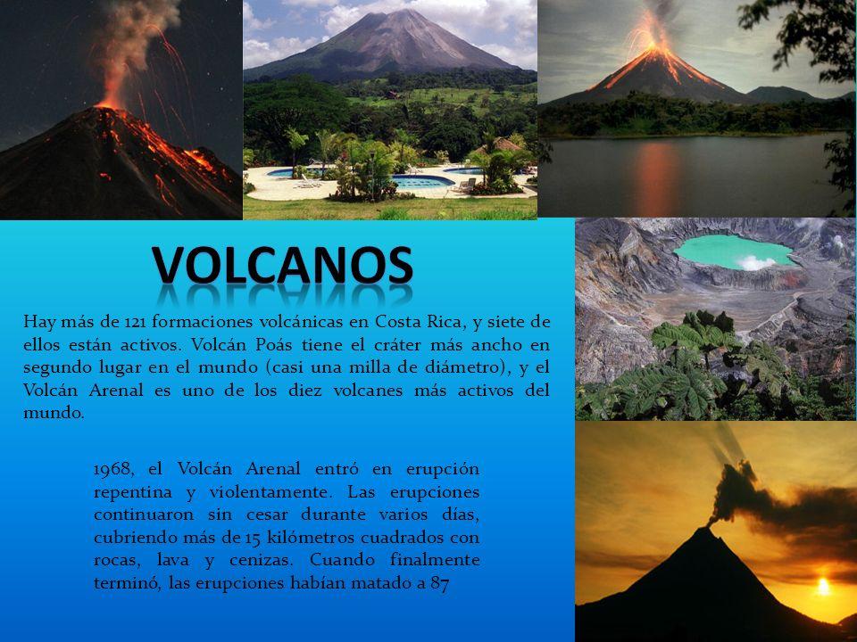 Hay más de 121 formaciones volcánicas en Costa Rica, y siete de ellos están activos.
