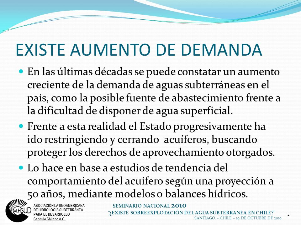 2 ASOCIACIÓN LATINOAMERICANA DE HIDROLOGÍA SUBTERRÁNEA PARA EL DESARROLLO Capítulo Chileno A.G. SEMINARIO NACIONAL 2010 ¿EXISTE SOBREEXPLOTACIÓN DEL A