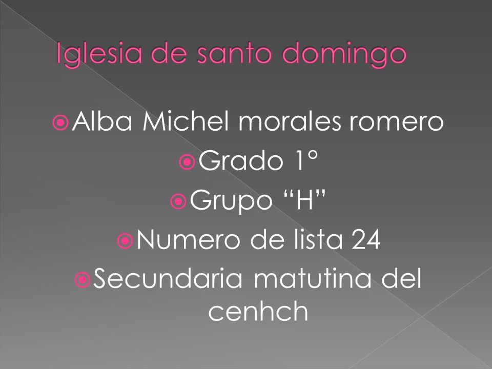 Alba Michel morales romero Grado 1° Grupo H Numero de lista 24 Secundaria matutina del cenhch