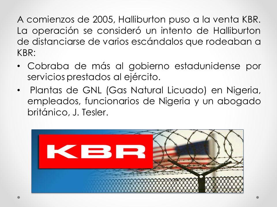 A comienzos de 2005, Halliburton puso a la venta KBR. La operación se consideró un intento de Halliburton de distanciarse de varios escándalos que rod