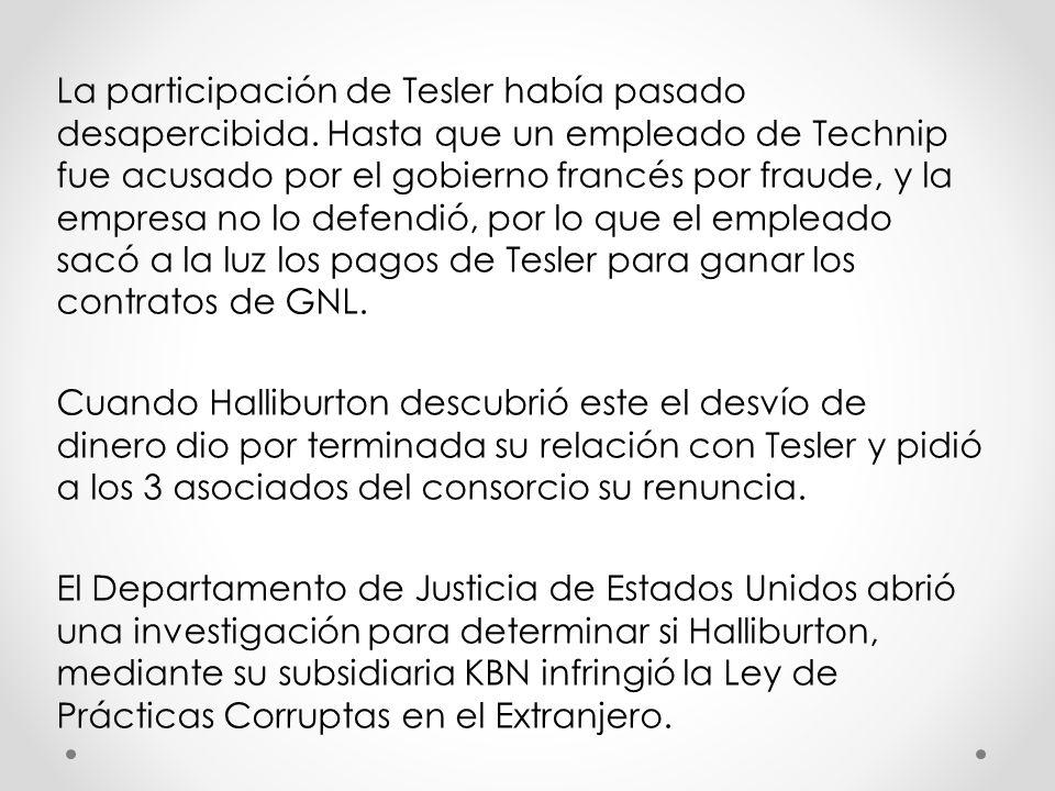 La participación de Tesler había pasado desapercibida. Hasta que un empleado de Technip fue acusado por el gobierno francés por fraude, y la empresa n