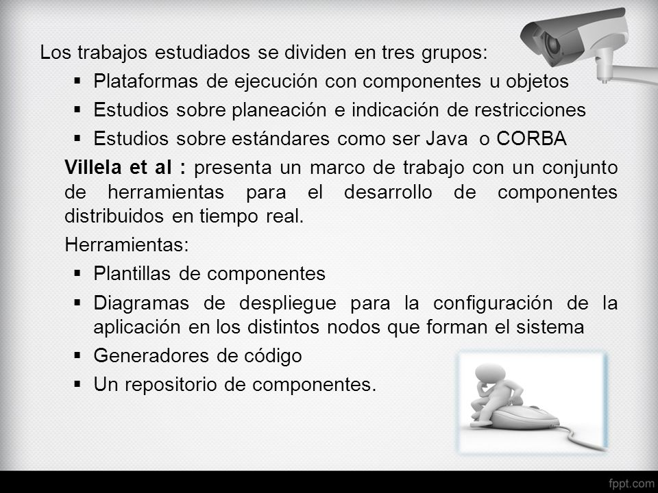 Los trabajos estudiados se dividen en tres grupos: Plataformas de ejecución con componentes u objetos Estudios sobre planeación e indicación de restri