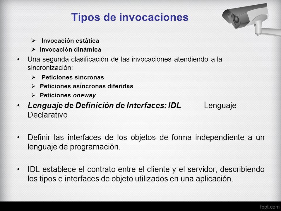 Tipos de invocaciones Invocación estática Invocación dinámica Una segunda clasificación de las invocaciones atendiendo a la sincronización: Peticiones