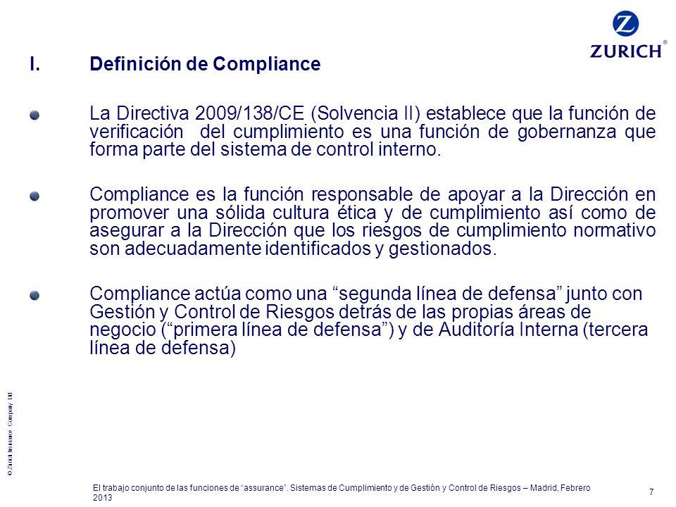 © Zurich Insurance Company Ltd 7 El trabajo conjunto de las funciones de assurance. Sistemas de Cumplimiento y de Gestión y Control de Riesgos – Madri
