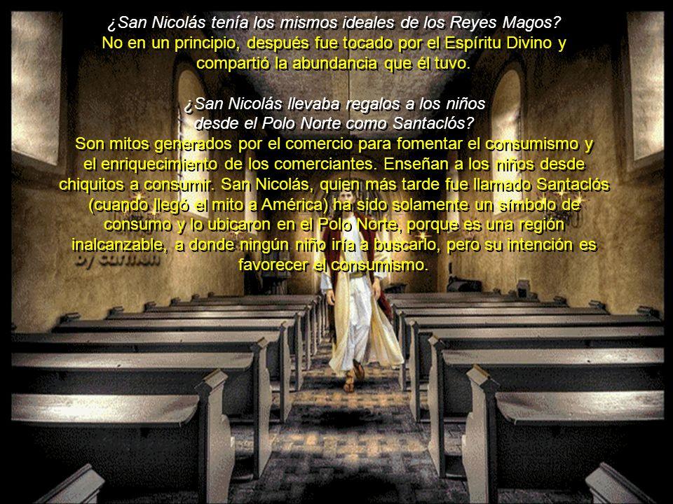¿San Nicolás tenía los mismos ideales de los Reyes Magos.