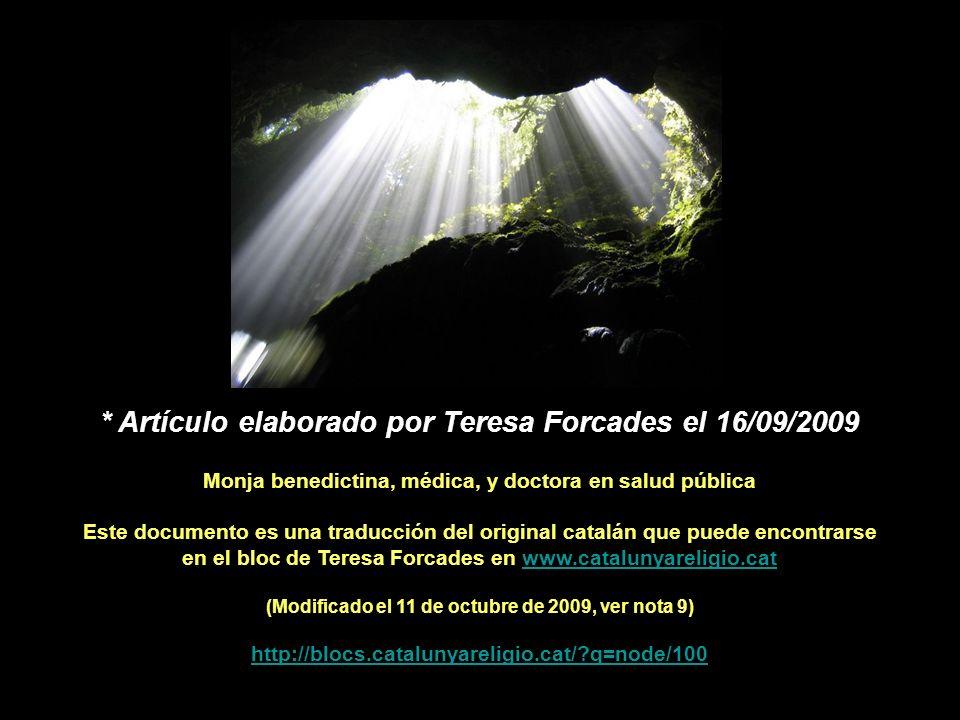 * Artículo elaborado por Teresa Forcades el 16/09/2009 Monja benedictina, médica, y doctora en salud pública Este documento es una traducción del original catalán que puede encontrarse en el bloc de Teresa Forcades en www.catalunyareligio.catwww.catalunyareligio.cat (Modificado el 11 de octubre de 2009, ver nota 9) http://blocs.catalunyareligio.cat/?q=node/100