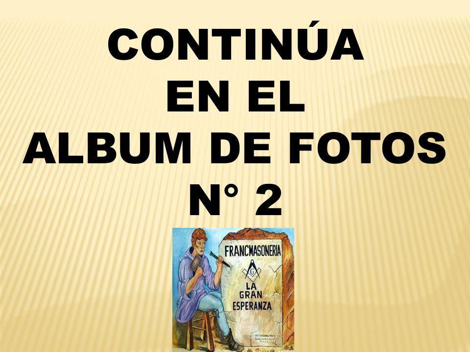 CONTINÚA EN EL ALBUM DE FOTOS N° 2