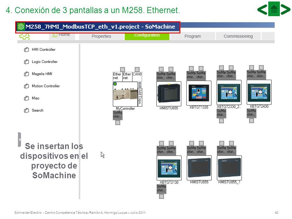 42Schneider Electric - Centro Competencia Técnica- Ramón A. Hormigo Luque – Julio.2011 42 Se insertan los dispositivos en el proyecto de SoMachine 4.