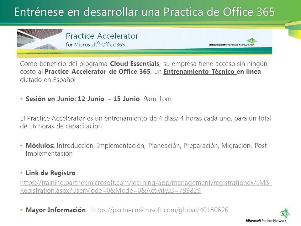 Como beneficio del programa Cloud Essentials, su empresa tiene acceso sin ningún costo al Practice Accelerator de Office 365, un Entrenamiento Técnico
