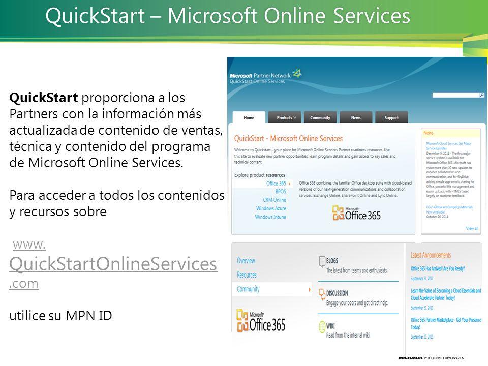 QuickStart – Microsoft Online ServicesQuickStart – Microsoft Online Services QuickStart proporciona a los Partners con la información más actualizada