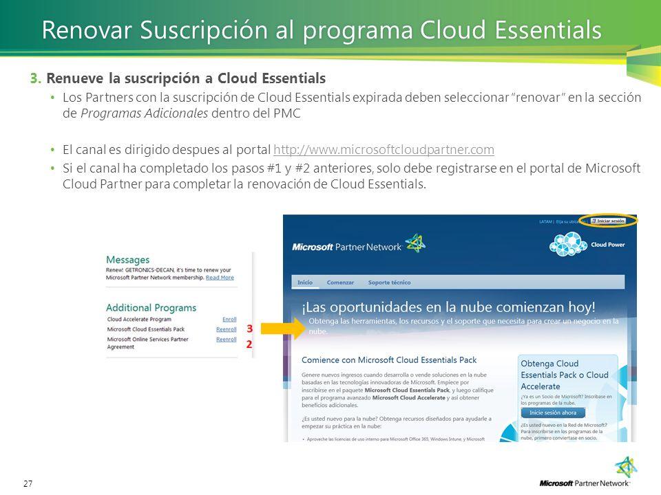 27 3. Renueve la suscripción a Cloud Essentials Los Partners con la suscripción de Cloud Essentials expirada deben seleccionar renovar en la sección d