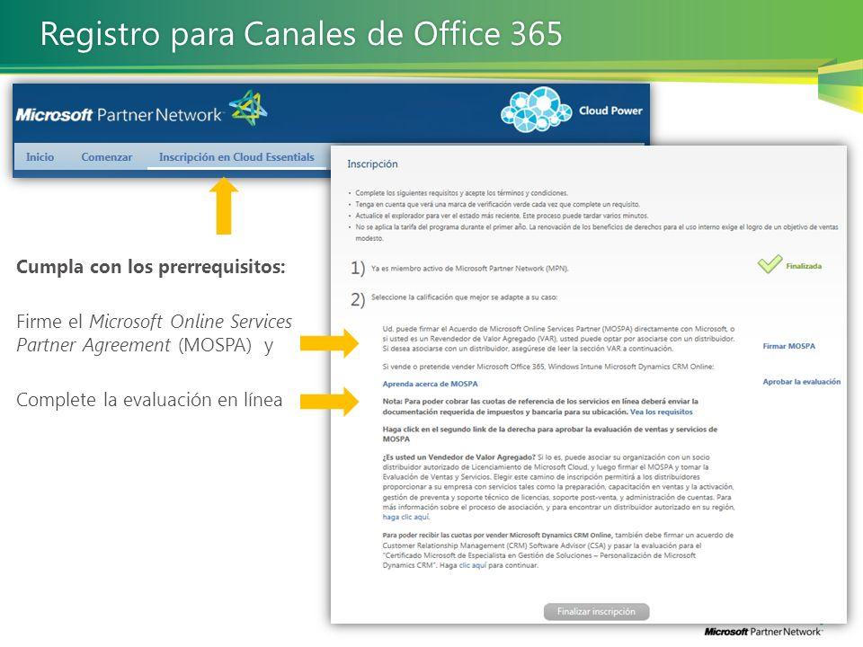 Cumpla con los prerrequisitos: Firme el Microsoft Online Services Partner Agreement (MOSPA) y Complete la evaluación en línea Registro para Canales de