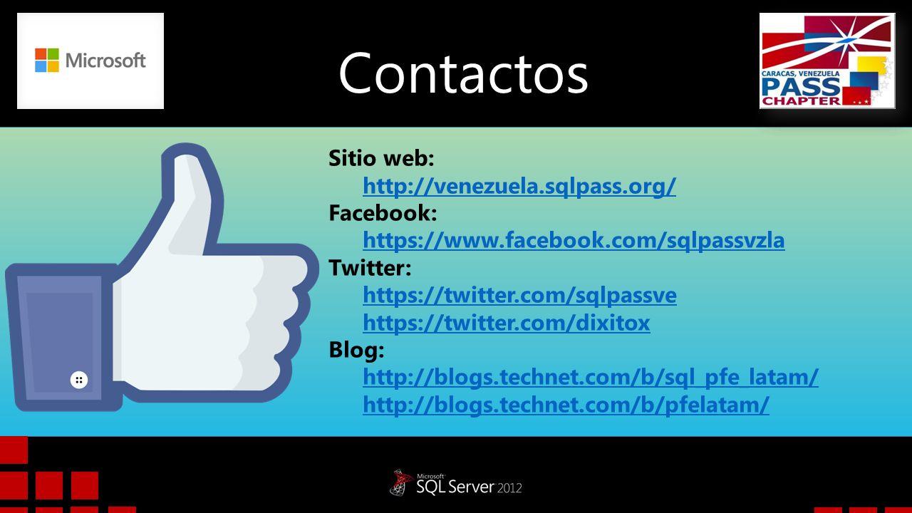Contactos Sitio web: http://venezuela.sqlpass.org/ Facebook: https://www.facebook.com/sqlpassvzla Twitter: https://twitter.com/sqlpassve https://twitt
