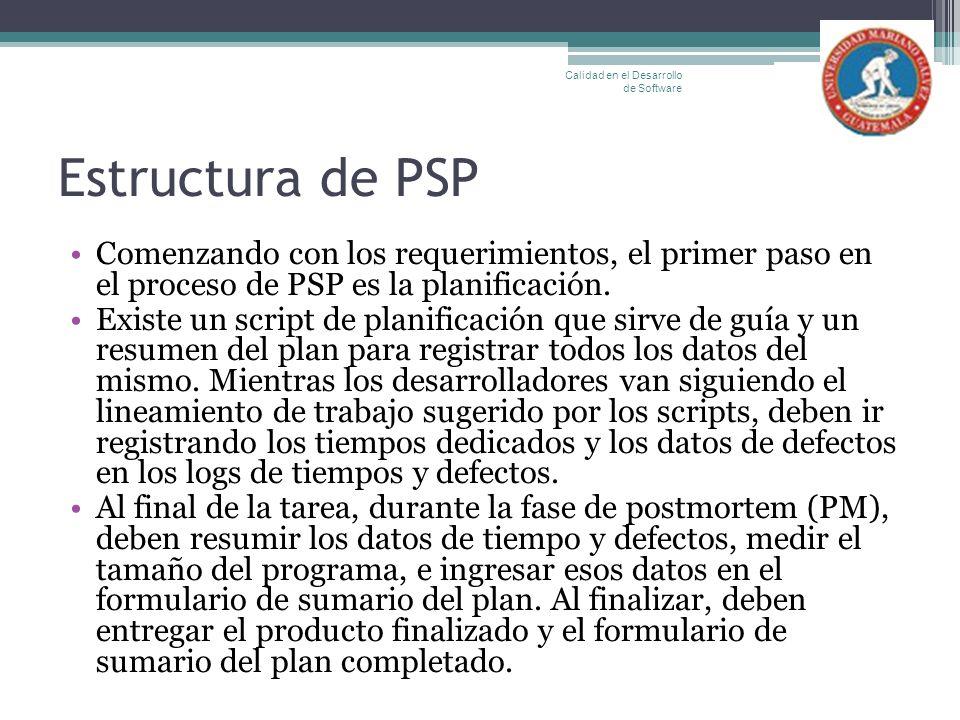 Estructura de PSP Comenzando con los requerimientos, el primer paso en el proceso de PSP es la planificación. Existe un script de planificación que si