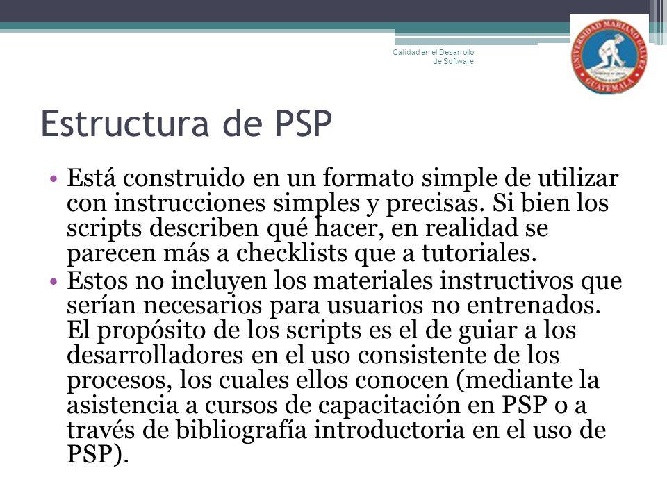 Estructura de PSP Está construido en un formato simple de utilizar con instrucciones simples y precisas. Si bien los scripts describen qué hacer, en r