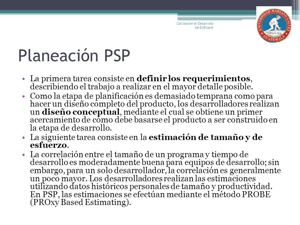 Planeación PSP La primera tarea consiste en definir los requerimientos, describiendo el trabajo a realizar en el mayor detalle posible. Como la etapa