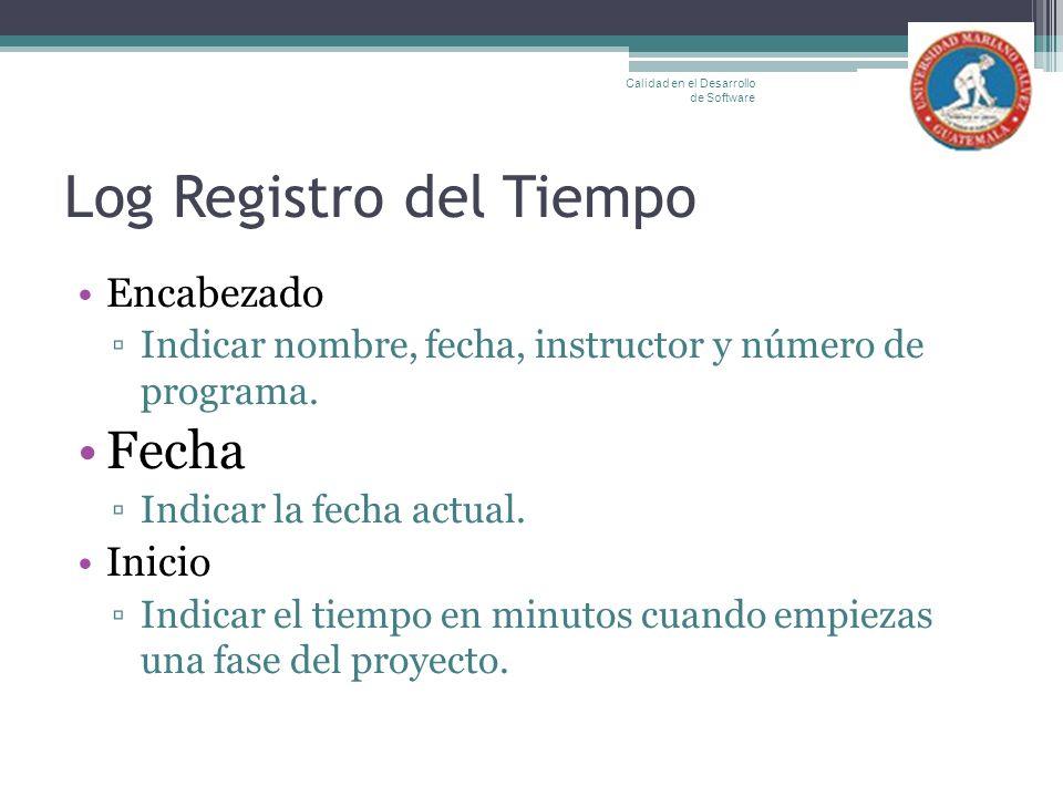 Log Registro del Tiempo Encabezado Indicar nombre, fecha, instructor y número de programa. Fecha Indicar la fecha actual. Inicio Indicar el tiempo en
