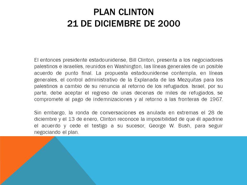 PLAN CLINTON 21 DE DICIEMBRE DE 2000 El entonces presidente estadounidense, Bill Clinton, presenta a los negociadores palestinos e israelíes, reunidos