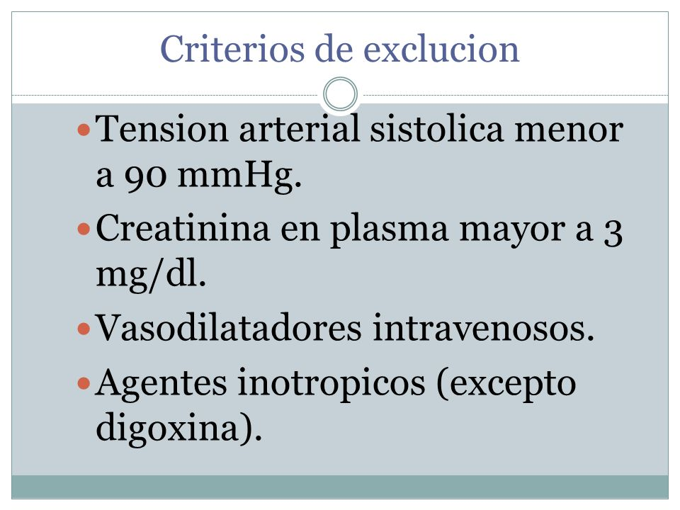 Criterios de exclucion Tension arterial sistolica menor a 90 mmHg.