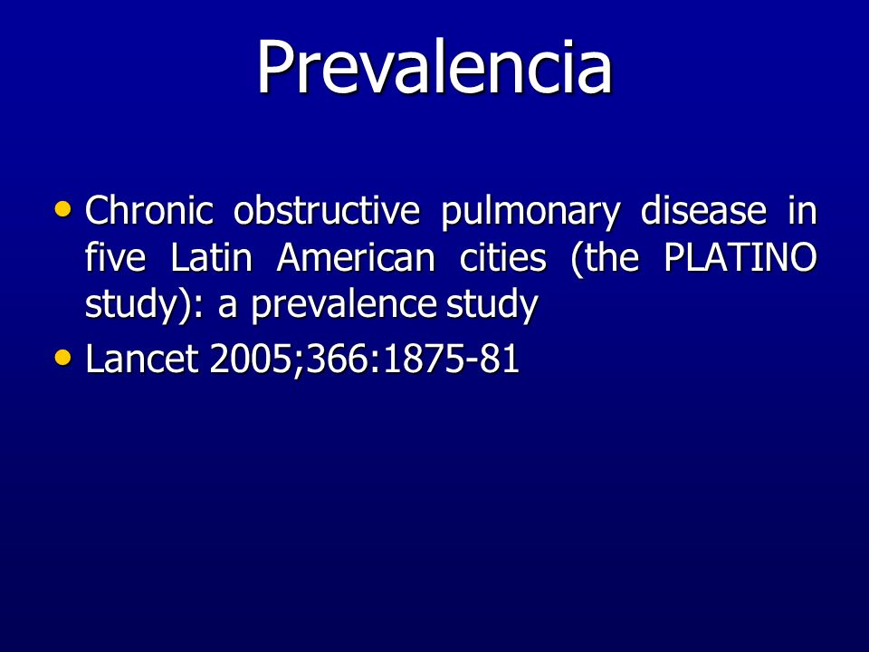 Prevalencia Chronic obstructive pulmonary disease in five Latin American cities (the PLATINO study): a prevalence study Chronic obstructive pulmonary