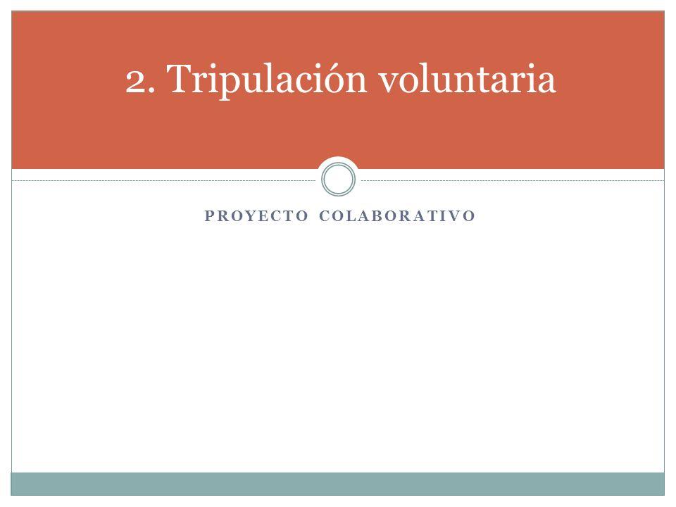PROYECTO COLABORATIVO 2. Tripulación voluntaria