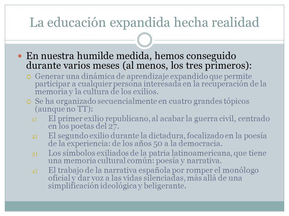 La educación expandida hecha realidad En nuestra humilde medida, hemos conseguido durante varios meses (al menos, los tres primeros): Generar una diná
