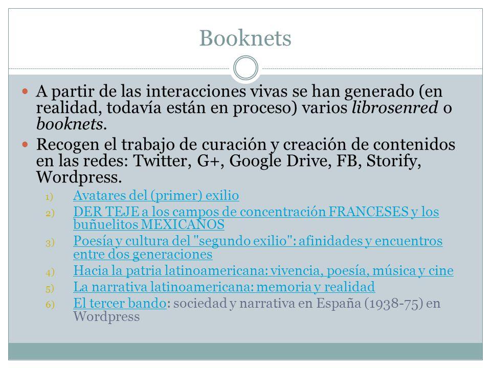 Booknets A partir de las interacciones vivas se han generado (en realidad, todavía están en proceso) varios librosenred o booknets. Recogen el trabajo