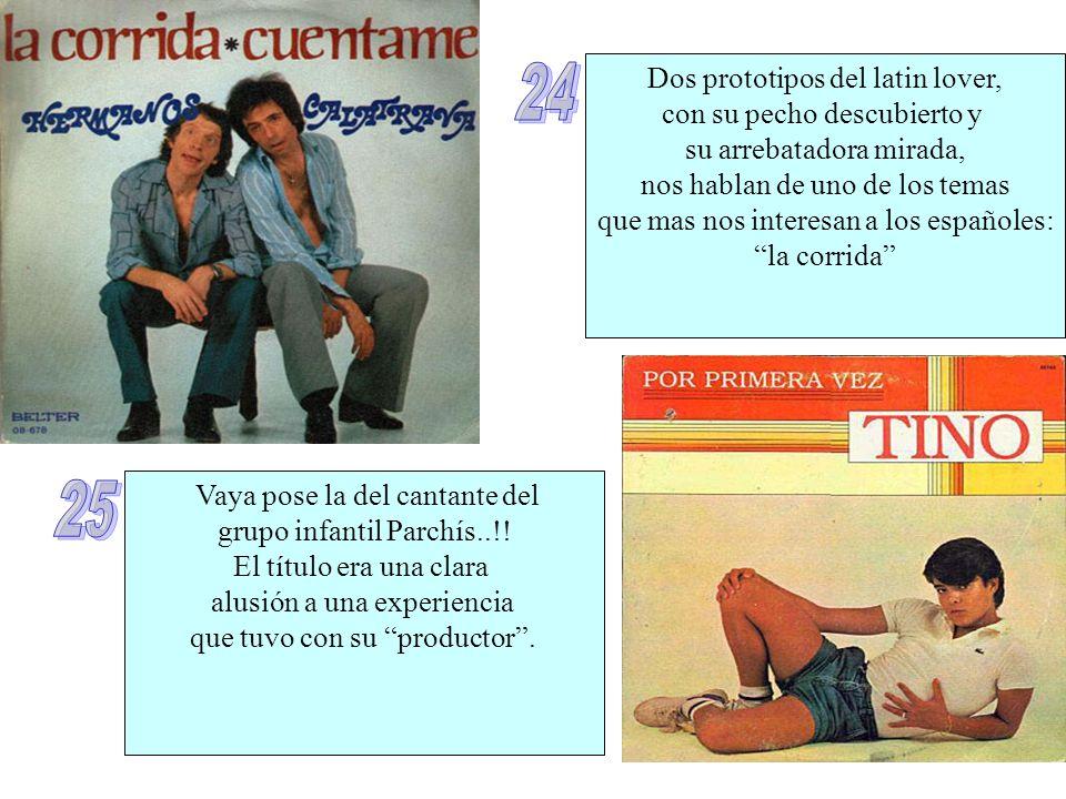 Dos prototipos del latin lover, con su pecho descubierto y su arrebatadora mirada, nos hablan de uno de los temas que mas nos interesan a los españole