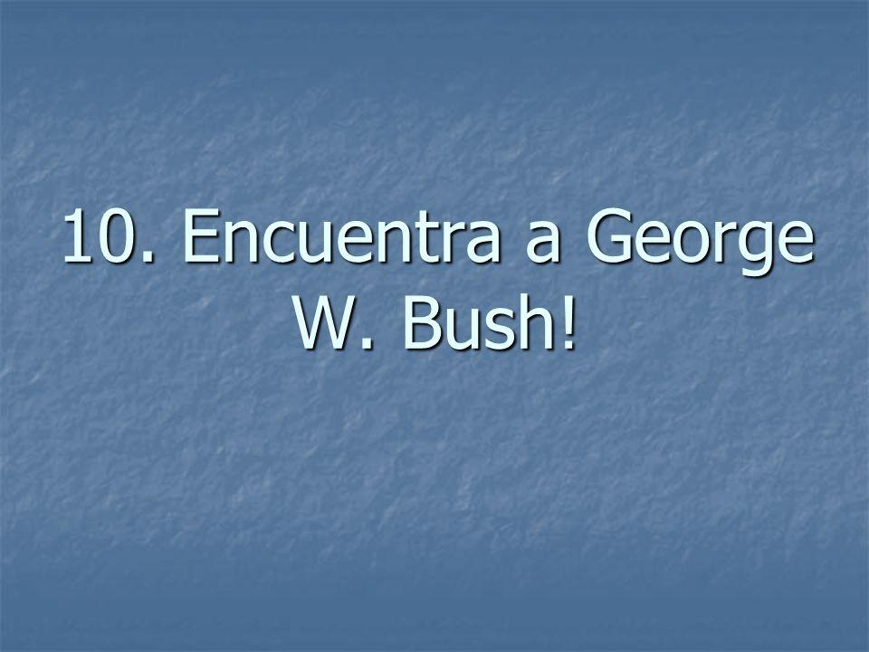10. Encuentra a George W. Bush!