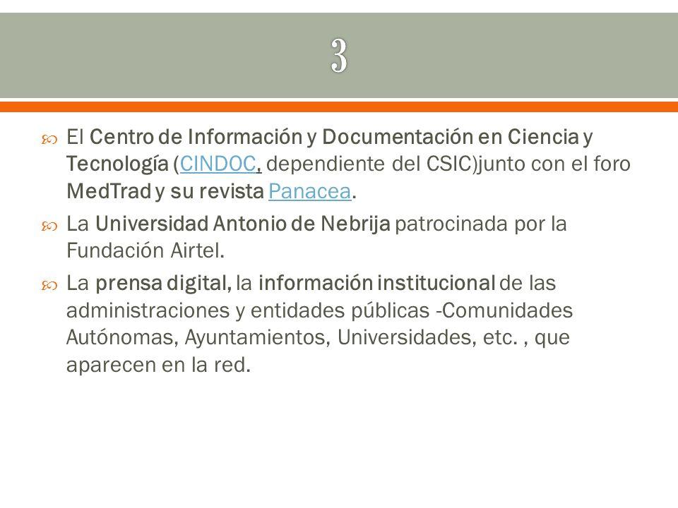 El Centro de Información y Documentación en Ciencia y Tecnología (CINDOC, dependiente del CSIC)junto con el foro MedTrad y su revista Panacea.CINDOCPa
