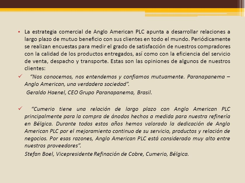 La estrategia comercial de Anglo American PLC apunta a desarrollar relaciones a largo plazo de mutuo beneficio con sus clientes en todo el mundo. Peri