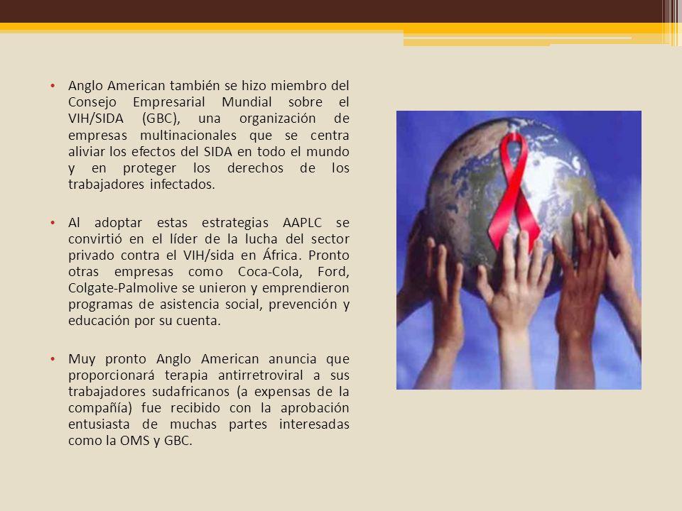 Anglo American también se hizo miembro del Consejo Empresarial Mundial sobre el VIH/SIDA (GBC), una organización de empresas multinacionales que se ce