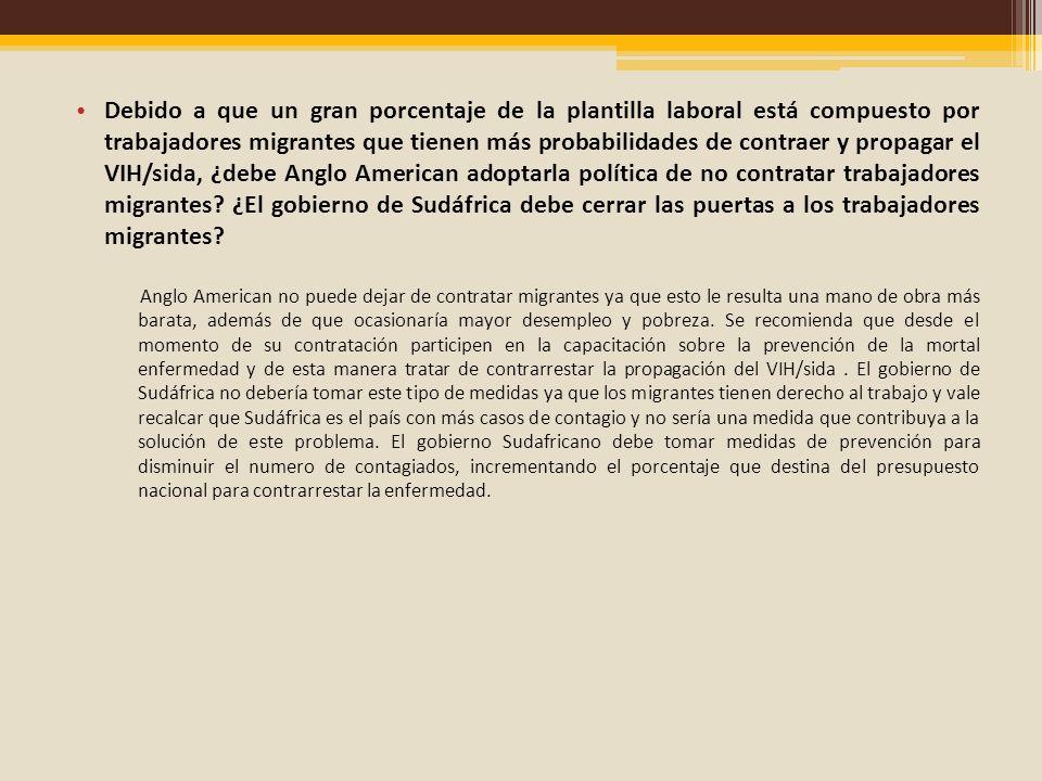Debido a que un gran porcentaje de la plantilla laboral está compuesto por trabajadores migrantes que tienen más probabilidades de contraer y propagar