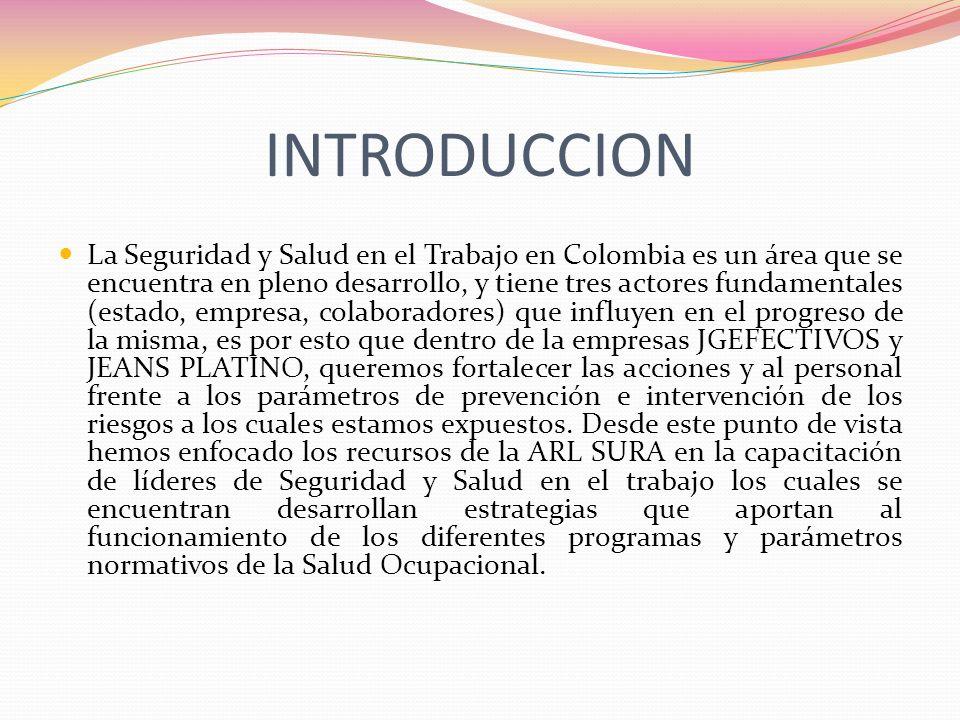 INTRODUCCION La Seguridad y Salud en el Trabajo en Colombia es un área que se encuentra en pleno desarrollo, y tiene tres actores fundamentales (estad
