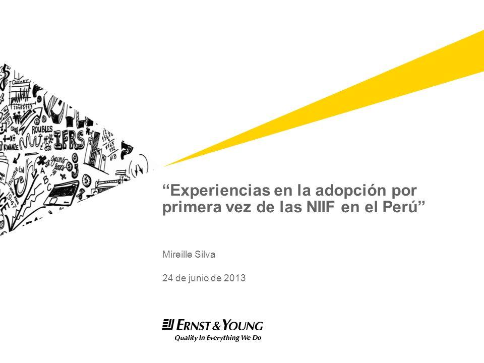 Experiencias en la adopción por primera vez de las NIIF en el Perú Mireille Silva 24 de junio de 2013