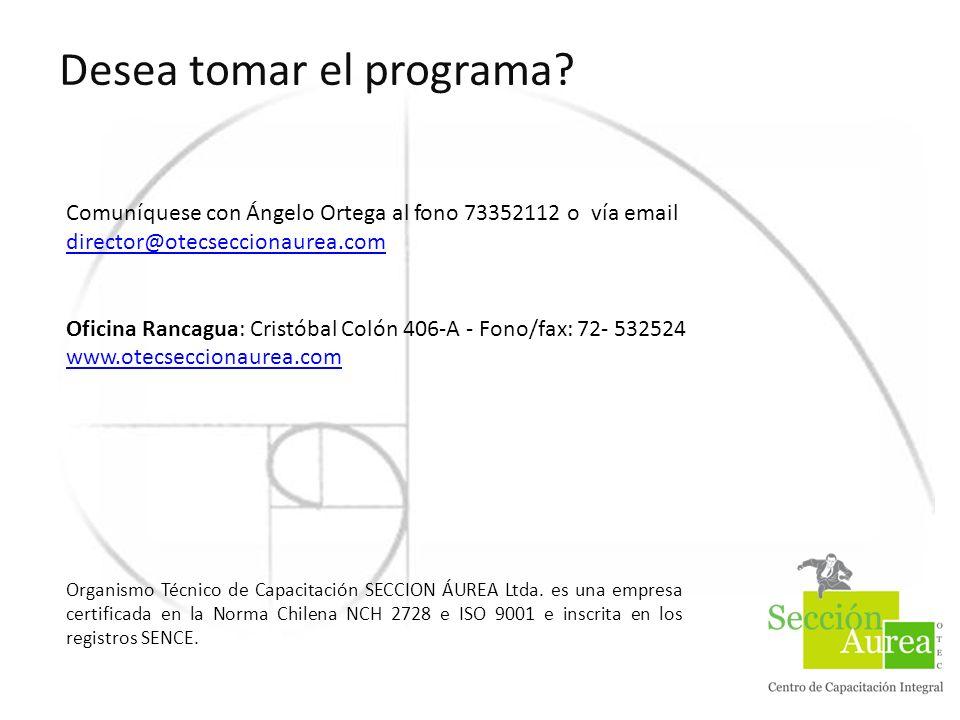 Desea tomar el programa? Comuníquese con Ángelo Ortega al fono 73352112 o vía email director@otecseccionaurea.com director@otecseccionaurea.com Oficin