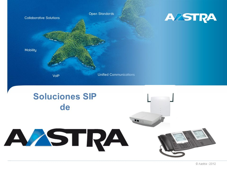 © Aastra - 2012 Soluciones SIP de